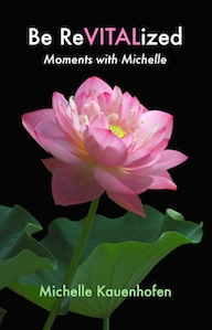 Be ReVITALized: Moments with Michelle (Vol. 1)