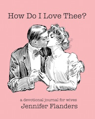 How Do I Love Thee? A Devotional Journal for Wives