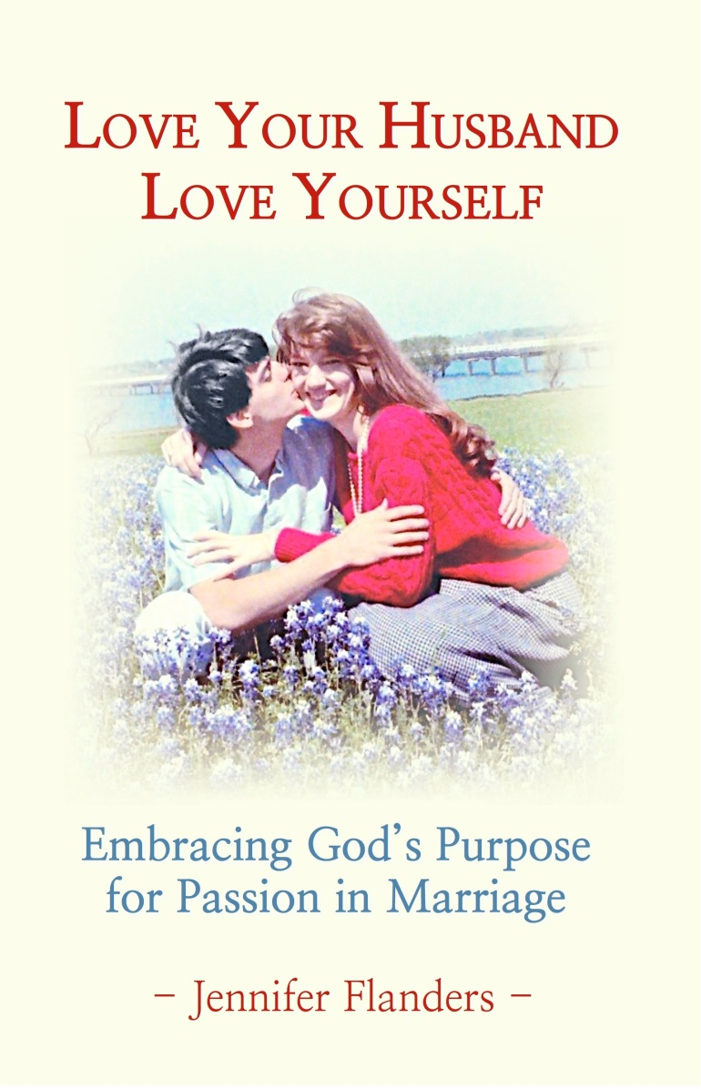 Love Your Husband/ Love Yourself by Jennifer Flanders