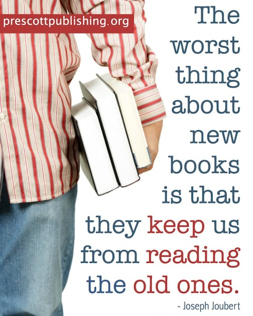 The worst thing about new books is that they keep us from reading the old ones.""