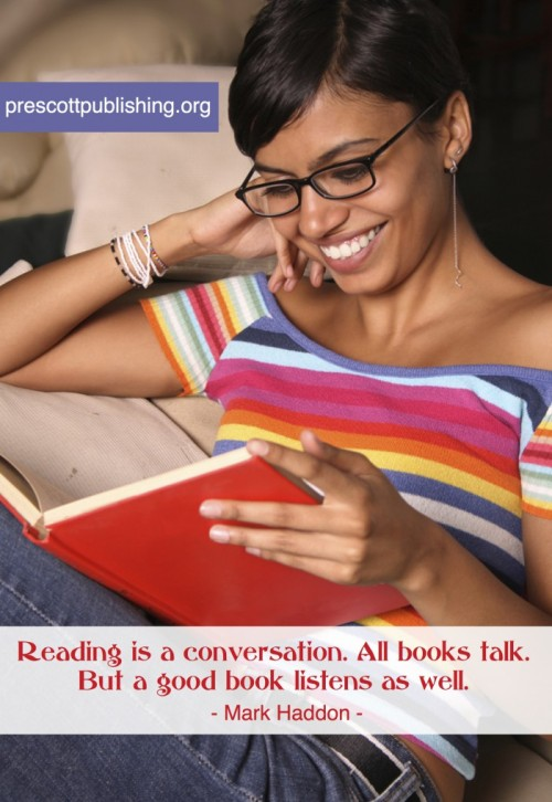"""Reading is a conversation. All books talk. A good book listens, as well."""
